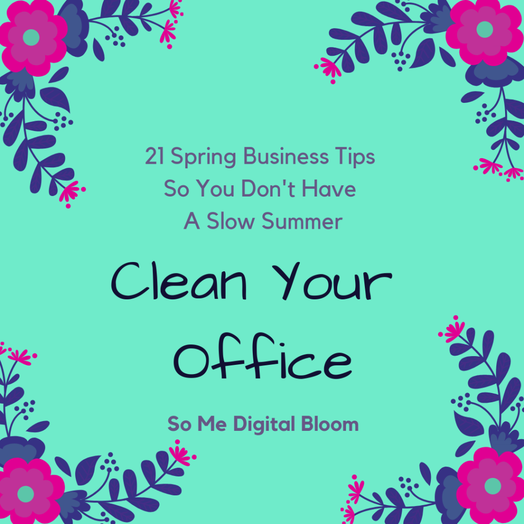 Business Spring cleaning tip from So Me Digital Bloom.